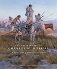 The Masterworks of Charles M. Russell: A Retrospective of Paintings and Sculpture Cover Image