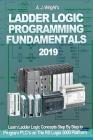 Ladder Logic Programming Fundamentals 2019: Learn Ladder Logic Concepts Step By Step to Program PLC's on The RS Logix 5000 Platform Cover Image