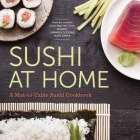 Sushi at Home: A Mat-To-Table Sushi Cookbook Cover Image