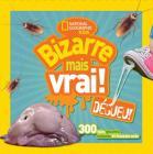 National Geographic Kids: Bizarre Mais Vrai! Dégueu! Cover Image