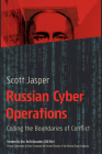 Russian Cyber Operations: Coding the Boundaries of Conflict Cover Image