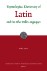 Etymological Dictionary of Latin and the Other Italic Languages (Leiden Indo-European Etymological Dictionary #7) Cover Image