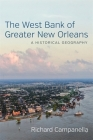 The West Bank of Greater New Orleans: A Historical Geography Cover Image