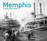 Memphis Then and Now® Cover Image