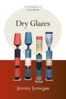 Dry Glazes (Ceramics Handbooks) Cover Image