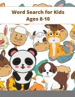 Word Search for Kids Ages 8-10: Practice Spelling, Learn Vocabulary, and Improve Reading Skills With 51 Puzzles Cover Image