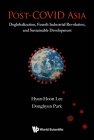 Post-Covid Asia: Deglobalization, Fourth Industrial Revolution, and Sustainable Development Cover Image