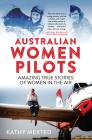 Australian Women Pilots: Amazing True Stories of Women in the Air Cover Image