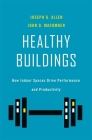 Healthy Buildings: How Indoor Spaces Drive Performance and Productivity Cover Image