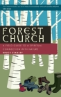 Forest Church: A Field Guide to a Spiritual Connection with Nature Cover Image