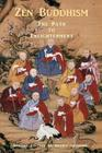 Zen Buddhism - The Path to Enlightenment - Special Edition: Buddhist Verses, Sutras & Teachings Cover Image