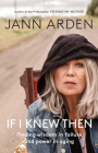 If I Knew Then: Finding wisdom in failure and power in aging Cover Image