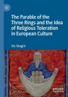 The Parable of the Three Rings and the Idea of Religious Toleration in European Culture Cover Image