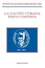 La Nación Cubana: Esencia Y Existencia Cover Image