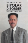 Overcoming Bipolar Disorder: Defying the Odds Cover Image