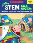 StoryTime STEM: Folk & Fairy Tales: 10 Favorite Stories With Hands-On Investigations Cover Image