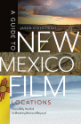A Guide to New Mexico Film Locations: From Billy the Kid to Breaking Bad and Beyond Cover Image