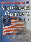 The Official Whitman Statehood Quarters Folder: Complete 50 State Set: 1999-2008 Cover Image