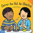 Germs Are Not for Sharing (Best Behavior® Paperback Series) Cover Image
