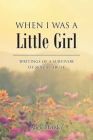 When I Was a Little Girl: Writings of a Survivor of Sexual Abuse Cover Image