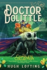 Doctor Dolittle The Complete Collection, Vol. 3: Doctor Dolittle's Zoo; Doctor Dolittle's Puddleby Adventures; Doctor Dolittle's Garden Cover Image