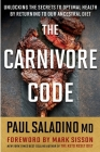 The Carnivore Code: Unlocking the Secrets to Optimal Health by Returning to Our Ancestral Diet Cover Image