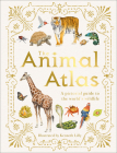 The Animal Atlas: A Pictorial Guide to the World's Wildlife Cover Image