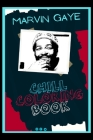 Marvin Gaye Chill Coloring Book: A Calm and Relaxed, Chill Out Adult Coloring Book Cover Image