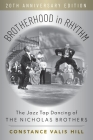 Brotherhood in Rhythm: The Jazz Tap Dancing of the Nicholas Brothers, 20th Anniversary Edition Cover Image