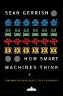 How Smart Machines Think Cover Image
