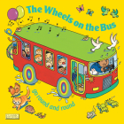 The Wheels on the Bus Go Round and Round (Classic Books with Holes Board Book) Cover Image