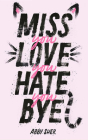 Miss You Love You Hate You Bye Cover Image