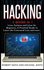 Hacking: 2 Books in 1 - Linux Systems and Linux for Beginners, A Practical Guide to Learn the Command Line and more .. Cover Image