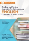 Reading and Writing Strategies for the Secondary English Classroom in a Plc at Work(r): (A Guide to Closing Literacy Achievement Gaps and Improving St Cover Image