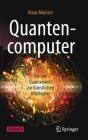 Quantencomputer: Von Der Quantenwelt Zur Künstlichen Intelligenz Cover Image