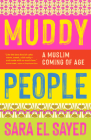 Muddy People: A Muslim Coming of Age Cover Image