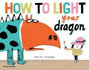 How To Light Your Dragon Cover Image