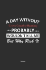 A Day Without Cross Country Running Probably Wouldn't Kill Me But Why Risk It Notebook: NoteBook / Journla Cross Country Running Gift, 120 Pages, 6x9, Cover Image