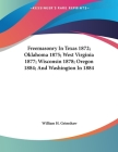 Freemasonry In Texas 1872; Oklahoma 1875; West Virginia 1877; Wisconsin 1878; Oregon 1884; And Washington In 1884 Cover Image