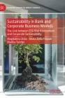 Sustainability in Bank and Corporate Business Models: The Link Between Esg Risk Assessment and Corporate Sustainability (Palgrave Studies in Impact Finance) Cover Image