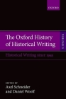 The Oxford History of Historical Writing: Volume 5: Historical Writing Since 1945 Cover Image