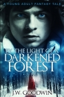 By The Light of a Darkened Forest: Clear Print Edition Cover Image
