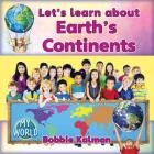 Let's Learn about Earth's Continents (My World) Cover Image