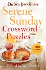 The New York Times Serene Sunday Crossword Puzzles: 100 Sunday Puzzles Cover Image