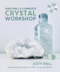 Judy Hall's Complete Crystal Workshop Cover Image