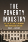 The Poverty Industry: The Exploitation of America's Most Vulnerable Citizens (Families #11) Cover Image