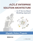 Agile ENTERPRISE SOLUTION ARCHITECTURE: An IT Service-Based Modeling Approach Cover Image