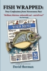 Fish Wrapped: True Confessions from Newsrooms Past (Essential Anthologies Series #13) Cover Image