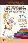 How to Succeed in Breastfeeding Without Really Trying, or Ten Steps to Laugh Your Way Through Cover Image