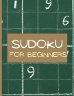 Sudoku for begginers: For beginners sudoku puzzle books/Suitable for All Levels from Beginners to Seniors Cover Image